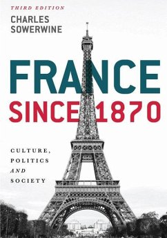 France Since 1870: Culture, Politics and Society