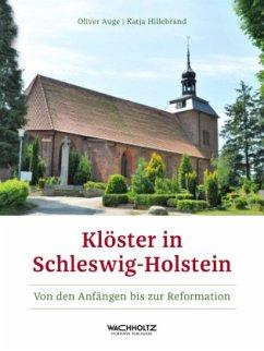 Klöster in Schleswig-Holstein - Auge, Oliver; Hillebrand, Katja