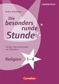 Religion - Klasse 1-4. Fertige Unterrichtsstunden mit Materialien. Kopiervorlagen