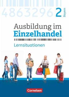 Ausbildung im Einzelhandel 2. Ausbildungsjahr - Bayern - Arbeitsbuch mit Lernsituationen