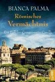Römisches Vermächtnis / Commissario Caselli Bd.4