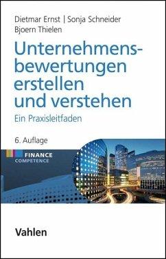 Unternehmensbewertungen erstellen und verstehen - Ernst, Dietmar; Schneider, Sonja; Thielen, Bjoern