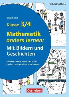 Mathematik anders lernen: Mit Bildern und Geschichten Klasse 3/4. Kopiervorlagen - Bocka, Doris