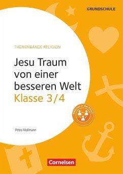 Klasse 3/4 - Jesu Traum von einer besseren Welt. Kopiervorlagen - Mallmann, Petra
