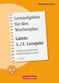 Latein: 1./2. Lernjahr - Lernaufgaben für den Wochenplan - Florian, Lena