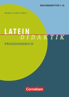 Latein-Didaktik. Praxishandbuch für die Sekundarstufe I und II. Buch - Bernek, Rüdiger; König, Jan Michael; Müller, Volker; Stierstorfer, Michael