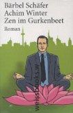 Zen im Gurkenbeet (Mängelexemplar)