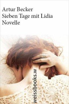 Sieben Tage mit Lidia (Mängelexemplar) - Becker, Artur