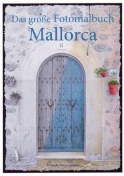Das große Fotomalbuch Mallorca - Dannenmann, Alexandra