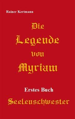Die Legende von Myriam (eBook, ePUB)