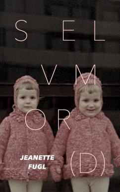 Selv Mor(d) (eBook, ePUB) - Fugl, Jeanette