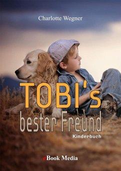 Tobi's bester Freund (eBook, PDF) - Wegner, Charlotte
