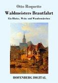 Waldmeisters Brautfahrt (eBook, ePUB)
