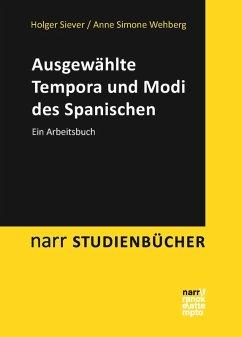 Ausgewählte Tempora und Modi des Spanischen (eBook, PDF) - Siever, Holger; Wehberg, Anne Simone