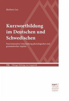 Kurzwortbildung im Deutschen und Schwedischen (eBook, PDF) - Lux, Barbara
