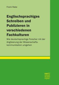 Englischsprachiges Schreiben und Publizieren in verschiedenen Fachkulturen (eBook, PDF) - Rabe, Frank