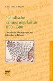 Isländische Erinnerungskultur 1100-1300 (eBook, PDF)