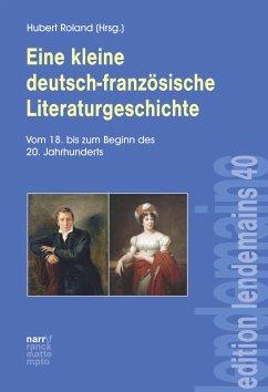 Eine kleine deutsch-französische Literaturgeschichte (eBook, PDF)