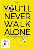 You'll never Walk Alone - Die Geschichte eines Songs