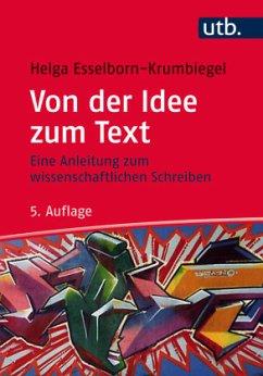 Von der Idee zum Text - Esselborn-Krumbiegel, Helga