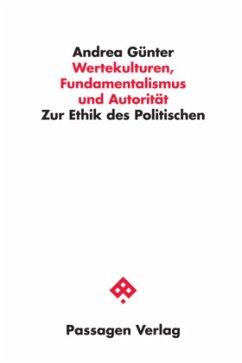 Wertekulturen, Fundamentalismus und Autorität - Günter, Andrea