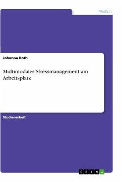 Multimodales Stressmanagement am Arbeitsplatz