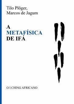 A METAFÍSICA DE IFÁ