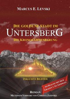 Die Kronos-Offenbarung / Die Goldene Stadt im Untersberg Bd.2 - Levski, Marcus E.