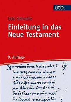 Einleitung in das Neue Testament - Schnelle, Udo