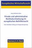 Private und administrative Rechtsdurchsetzung im europäischen Beihilfenrecht