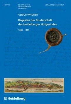 Regesten der Bruderschaft des Heidelberger Hofgesindes - Wagner, Ulrich