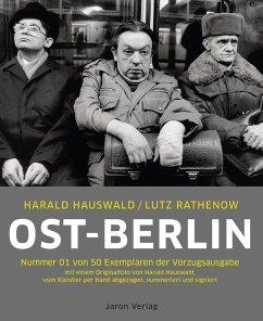 Ost-Berlin. Vorzugsausgabe - Hauswald, Harald; Rathenow, Lutz