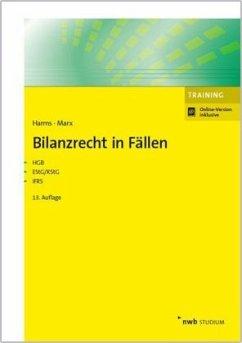 Bilanzrecht in Fällen - Harms, Jens E.; Marx, Franz J.