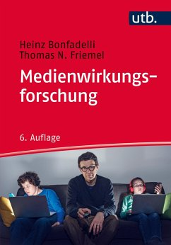 Medienwirkungsforschung - Bonfadelli, Heinz; Friemel, Thomas N.