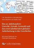 Das 20. Jahrhundert: Unrecht, Gewalt, Genozid und das erste Jahrhundert globaler Aufarbeitung in der Geschichte
