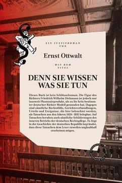 DENN SIE WISSEN WAS SIE TUN - Ottwalt, Ernst