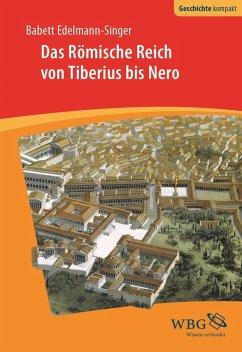 Das Römische Reich von Tiberius bis Nero (eBook, ePUB) - Edelmann-Singer, Babett