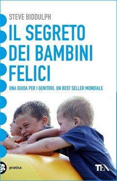 Il segreto dei bambini felici (eBook, ePUB)