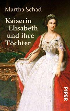 Kaiserin Elisabeth und ihre Töchter (eBook, ePUB) - Schad, Martha