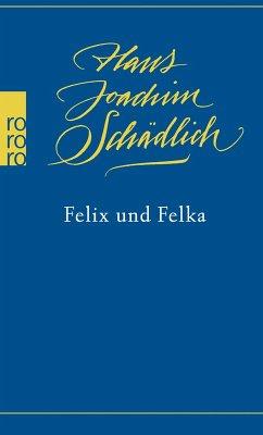 Felix und Felka (eBook, ePUB) - Schädlich, Hans Joachim