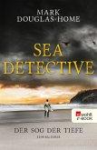 Der Sog der Tiefe / Sea Detective Bd.2 (eBook, ePUB)
