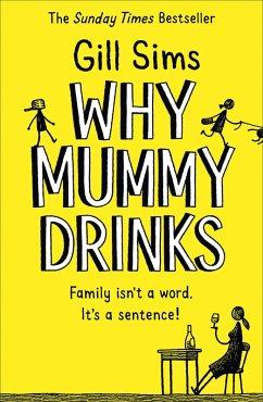 Why Mummy Drinks (eBook, ePUB) - Sims, Gill