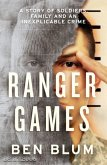 Ranger Games: A Story of Soldiers, Family and an Inexplicable Crime (eBook, ePUB)