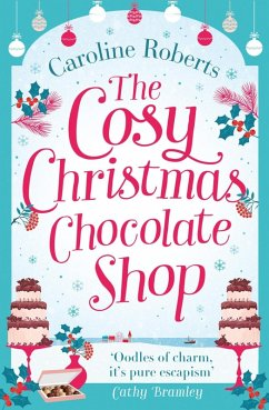 The Cosy Christmas Chocolate Shop: The perfect,...