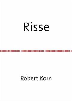 Risse - Korn, Robert