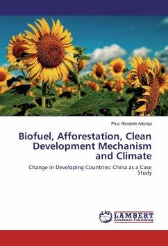 Biofuel, Afforestation, Clean Development Mecha...