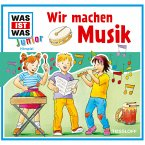 WAS IST WAS Junior Hörspiel: Wir machen Musik (MP3-Download)