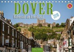 Dover - Hafenstadt am Ärmelkanal (Tischkalender 2018 DIN A5 quer) Dieser erfolgreiche Kalender wurde dieses Jahr mit gleichen Bildern und aktualisiertem Kalendarium wiederveröffentlicht.