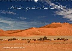 Namibia - gemalt aus Sand und Wind (Wandkalender 2018 DIN A3 quer) Dieser erfolgreiche Kalender wurde dieses Jahr mit gleichen Bildern und aktualisiertem Kalendarium wiederveröffentlicht.