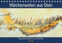 Märchenwelten aus Stein - Manganoxid-Dendriten aus Solnhofen (Tischkalender 2018 DIN A5 quer) Dieser erfolgreiche Kalender wurde dieses Jahr mit gleichen Bildern und aktualisiertem Kalendarium wiederveröffentlicht.